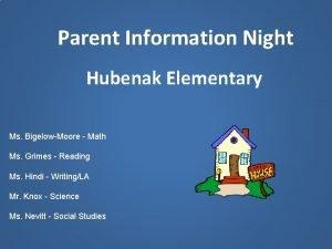 Parent Information Night Hubenak Elementary Ms BigelowMoore Math