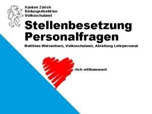 Kanton Zrich Bildungsdirektion Volksschulamt Stellenbesetzung Personalfragen Matthias Weisenhorn