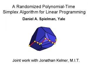 A Randomized PolynomialTime Simplex Algorithm for Linear Programming