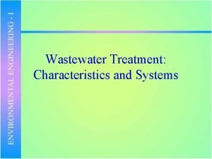 Wastewater Treatment Characteristics and Systems DISPOSAL OF WASTE