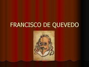 FRANCISCO DE QUEVEDO VIDA l Francisco Gmez de