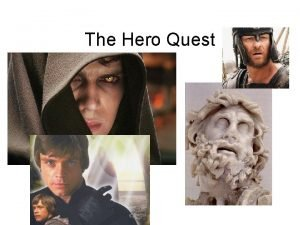 The Hero Quest Heroic Search as Life Process
