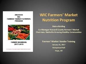 WIC Farmers Market Nutrition Program Debra Bolding CoManager