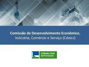 Comisso de Desenvolvimento Econmico Indstria Comrcio e Servio