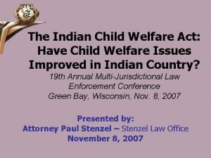 The Indian Child Welfare Act Have Child Welfare