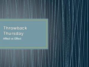 Throwback Thursday Affect vs Effect Affect vs Effect