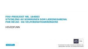 FOUPROSJEKT NR 164003 UTVIKLING AV KOMMUNEN SOM LRINGSARENA