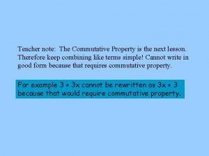 Teacher note The Commutative Property is the next