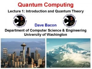 Quantum Computing Lecture 1 Introduction and Quantum Theory
