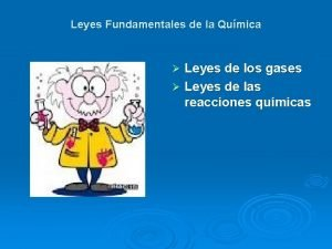 Leyes Fundamentales de la Qumica Leyes de los