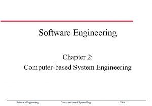 Software Engineering Chapter 2 Computerbased System Engineering Software
