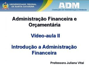 Administrao Financeira e Oramentria Vdeoaula II Introduo a