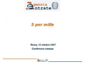 5 per mille Roma 12 ottobre 2007 Conferenza