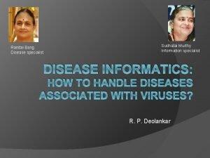 Ranitai Bang Disease specialist Sudhatai Murthy Information specialist