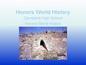 Honors World History Cleveland High School Honors World