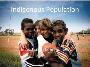 Indigenous Population In Australian Communities Indigenous Population Aboriginal