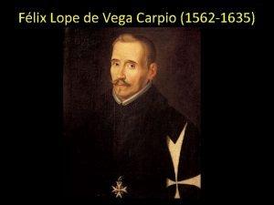 Flix Lope de Vega Carpio 1562 1635 Flix