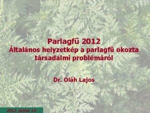 Parlagf 2012 ltalnos helyzetkp a parlagf okozta trsadalmi