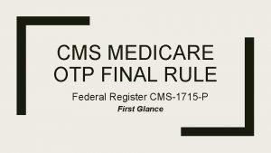 CMS MEDICARE OTP FINAL RULE Federal Register CMS1715
