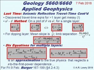 Geology 56606660 Applied Geophysics 7 Feb 2018 Last