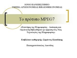 MPEG 7 n MPEG group Motion Picture Expert