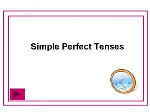 Simple Perfect Tenses Present Past Perfect Tense Quiz