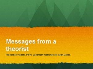 Messages from a theorist Francesco Vissani INFN Laboratori