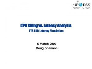 CPU Sizing vs Latency Analysis FTS EDR Latency