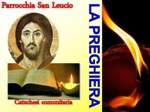 Parrocchia San Leucio Catechesi comunitaria Spirito Santo Ges
