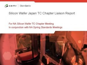 Silicon Wafer Japan TC Chapter Liaison Report For