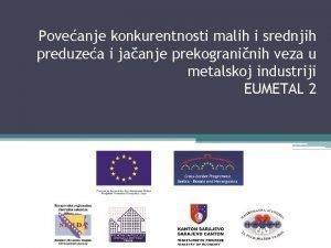 Poveanje konkurentnosti malih i srednjih preduzea i jaanje