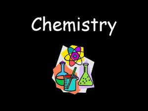 Chemistry Chemistry 2 Analyze chemical and physical changes