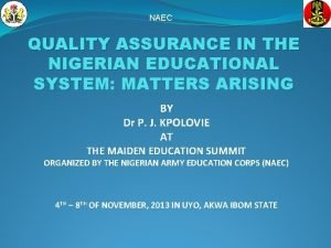 NAEC QUALITY ASSURANCE IN THE NIGERIAN EDUCATIONAL SYSTEM