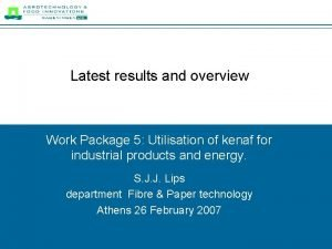 Latest results and overview Work Package 5 Utilisation