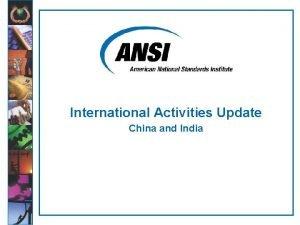 International Activities Update China and India China Program