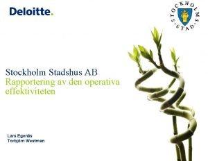 Stockholm Stadshus AB Rapportering av den operativa effektiviteten