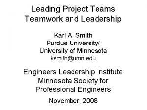 Leading Project Teams Teamwork and Leadership Karl A