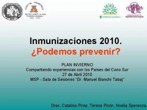 Inmunizaciones 2010 Podemos prevenir PLAN INVIERNO Compartiendo experiencias