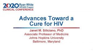 Advances Toward a Cure for HIV Janet M