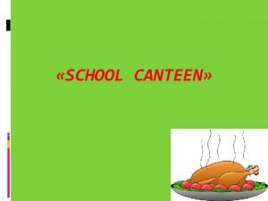 SCHOOL CANTEEN Phonetic drill Peter Piper picked a