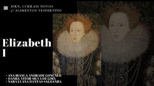 IFRN CURRAIS NOVOS 3 ALIMENTOS VESPERTINO Elizabeth I