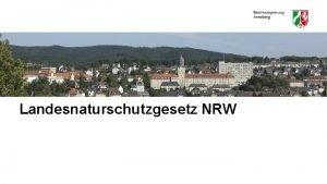 Landesnaturschutzgesetz NRW Verhltnis BNat Sch G LNat Sch