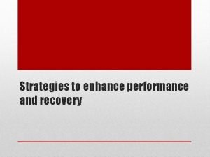 Strategies to enhance performance and recovery Nutritional strategies