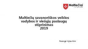 Maltiei savanorikos veiklos vadybos ir viej paslaug stiprinimas