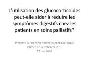 Lutilisation des glucocorticodes peutelle aider rduire les symptmes