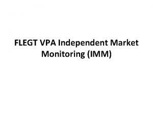 FLEGT VPA Independent Market Monitoring IMM IMM Background