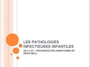 LES PATHOLOGIES INFECTIEUSES INFANTILES UE 2 5 S