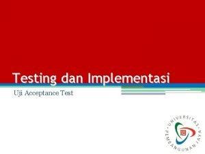 Testing dan Implementasi Uji Acceptance Test Sistem Acceptance