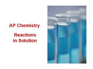 AP Chemistry Reactions in Solution solution a homogeneous
