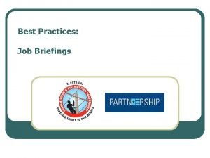 Best Practices Job Briefings Practice Statement l Provides